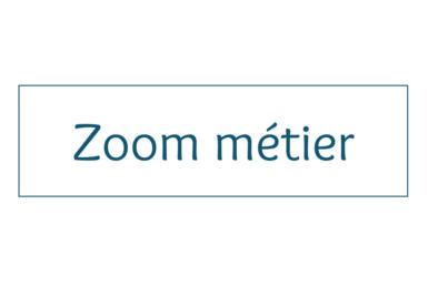 zoom métier
